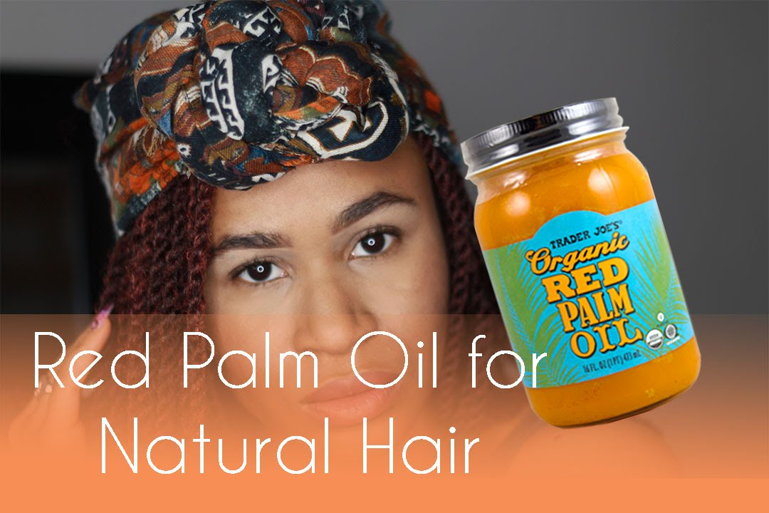 How To Use Red Palm Oil On Natural Hair