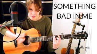 Baixar Something Bad In Me - Gabrielle Grau (Original/Compo)