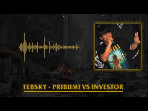 TEBSKY - PRIBUMI VS INVESTOR (Official Audio Music)