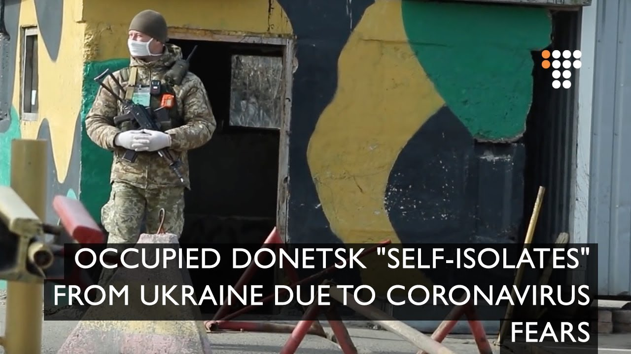"""Download Occupied Donetsk """"Self-Isolates"""" from Ukraine Due to Coronavirus Fears"""