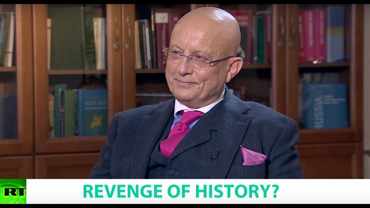 REVENGE OF HISTORY? Ft  Sergey Karaganov, School of World Economics & Intl  Relations Dean at HSE