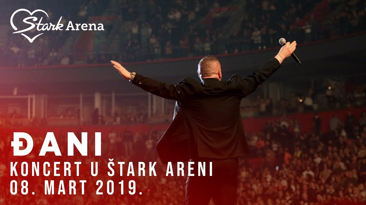 DJANI - KONCERT - STARK ARENA - (08.03.2019)