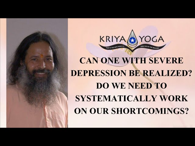 Can One with Severe Depression Be Realized? Do We Need to Systematically Work on Our Shortcomings?