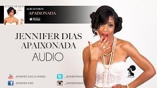 Jennifer Dias - Apaixonada - Album #Forte (Audio) KIZOMBA 2013