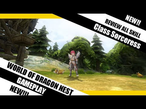 New Review All Skill Sorceress World Of Dragon Nest