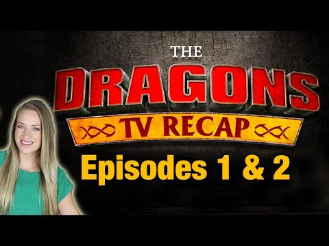 DRAGONS: RACE TO THE EDGE Episode 1 & 2 Recap Review   Rotoscopers