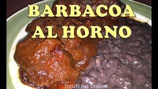 Barbacoa al horno / Baked Mexican Barbacoa / Mexican BBQ