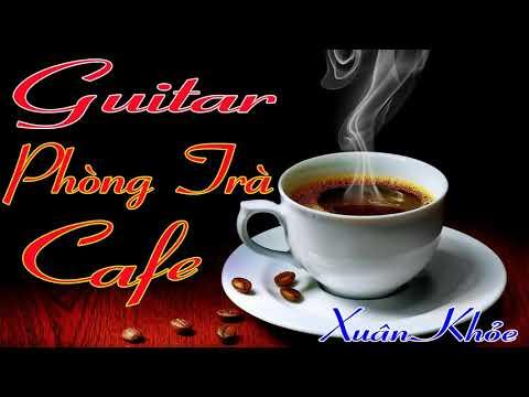 Nhạc Phòng Trà 2018 | Nhạc Cho Quán Cafe | Hòa Tấu Guitar Ngọt Ngào |