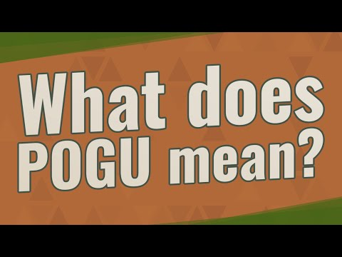 What does POGU mean?