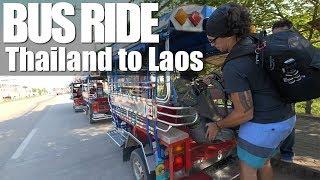 BUS BORDER CROSSING - CHIANG RAI THAILAND TO LAOS