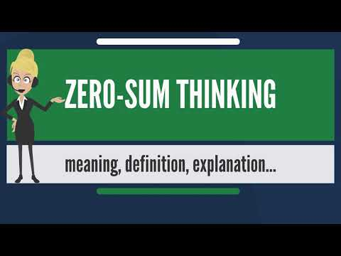 What is ZERO-SUM THINKING? What does ZERO-SUM THINKING mean? ZERO-SUM THINKING meaning - 동영상