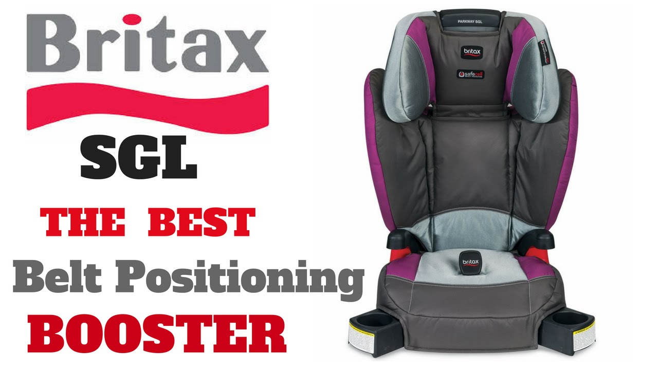 THE BEST BELT POSITIONING BOOSTER SEAT BRITAX SGL REVIEW ] Family ...