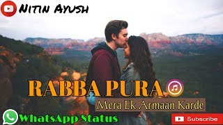 Rabba Pura Mera Ek Arman Krde Song   WhatsApp status   Nitin Ayush   New Latest Panjabi Song 2020
