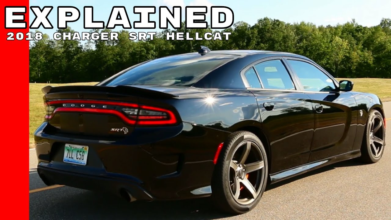 2018 Hellcat Charger >> 2018 Dodge Charger Srt Hellcat Explained