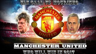 Football Manager 2016 - Louis Van Gaal Vs Jose Mourinho @ Manchester United