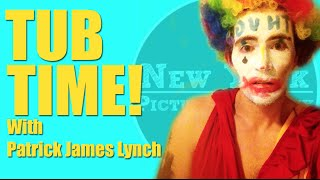 Tub Time Episode 4 - Patrick James Lynch