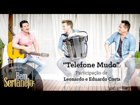 Michel Teló Part Leonardo E Eduardo Costa - Telefone Mudo [Bem Sertanejo]