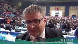 28-01-2018: #delmontecoppa - Paolo Indiveri e la cornice pugliese del PalaFlorio