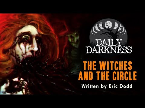 """The Witches and the Circle"" DAILY DARKNESS Episode 1 (Creepypasta Short Horror Podcast)"