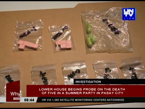 Lower House begins probe on the death of five in a summer party in Pasay City