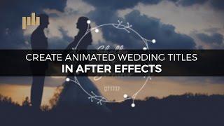 إنشاء الرسوم المتحركة عناوين أشرطة الفيديو الزفاف في After Effects   PremiumBeat.com