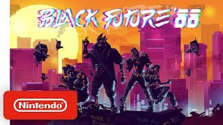 Black Future '88 - Launch Trailer - Nintendo Switch
