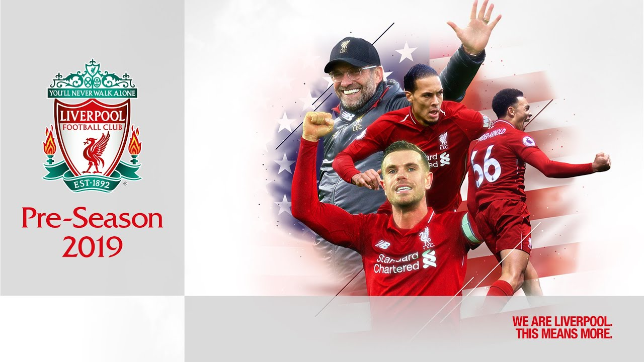 Liverpool FC Announce US Tour Matches For July 2019