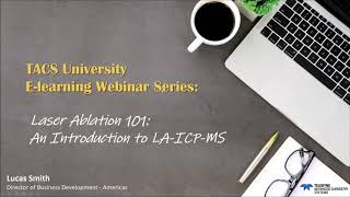 Download Teledyne CETAC Laser Ablation 101  An introduction to the Technique of LA ICP MS