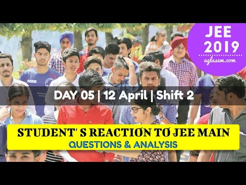 JEE Main 2019 Paper (12 April, Shift 2): Analysis, Result, Cutoff, Counselling