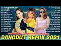 Jihan Audy, Safira Inema , Vita Alvia - Dangdut Remix Hits Terbaru 2021 Full Bass