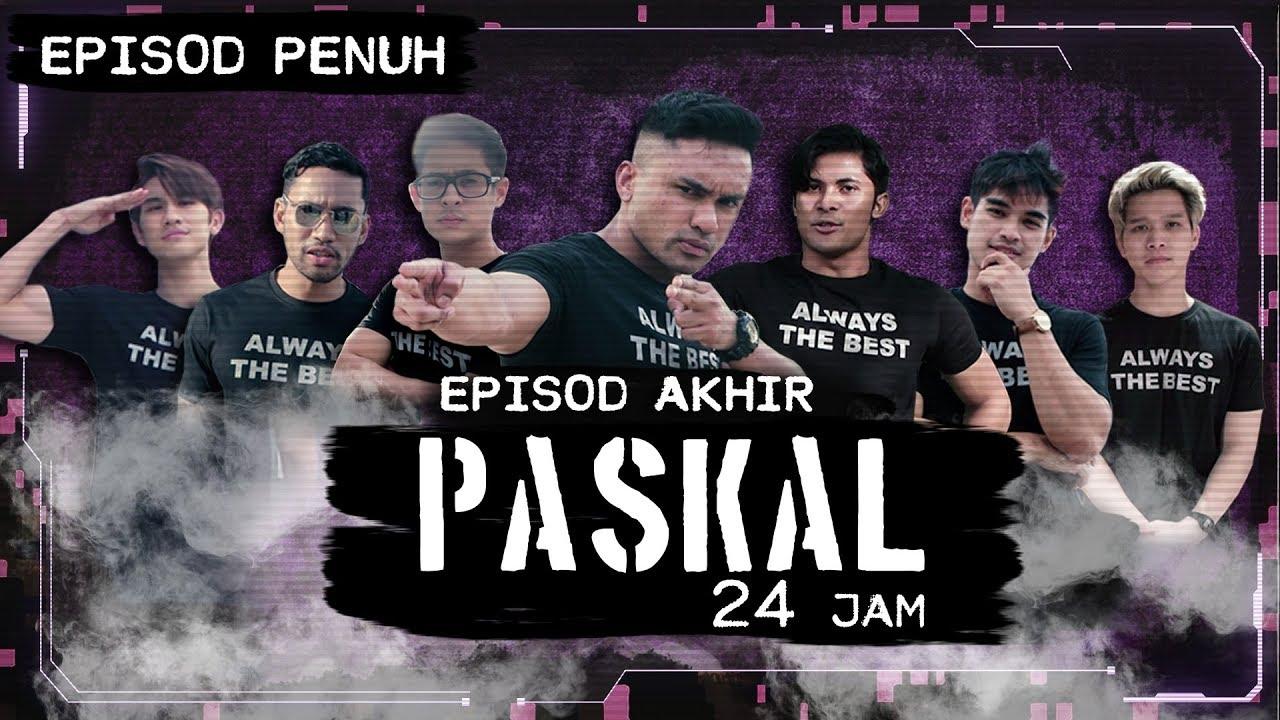 Download [Episod Penuh] PASKAL 24 Jam - Episod AKHIR