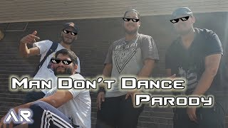 MAN DON'T DANCE PARODY - Ft The G.O Crew