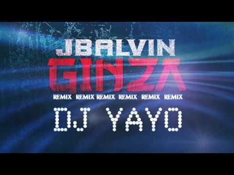 GINZA - DJ YAYO - J BALVIN
