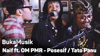 Naif feat OM PMR - Posesif/Tato atau Panu (With Lyrics) | BukaMusik