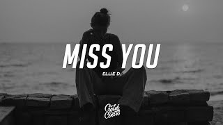 Download lagu ellie d. - Miss You (Lyrics)
