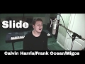 Slide - Calvin Harris ft Frank Ocean & Migos (cover) download for free at mp3prince.com