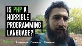 Is PHP a Horrible Programming Language?