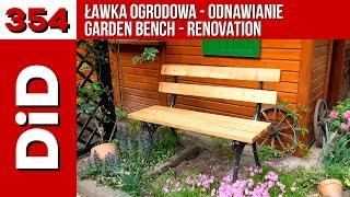354. Ławka Ogrodowa - Odnawianie / Garden Bench - Renovation