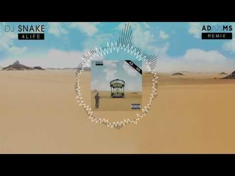 Dj Snake - 4 Life (Adaams Remix)