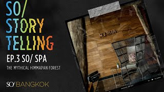 EP.3 SO/ SPA - The Mythical Himmapan Forest