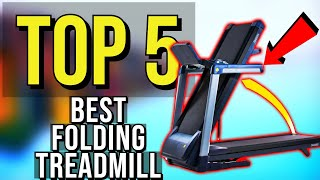 ✅ TOP 5: Best Folding Treadmill 2020