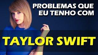 Baixar PROBLEMAS QUE EU TENHO COM TAYLOR SWIFT