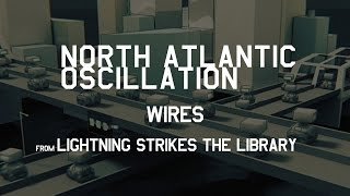 North Atlantic Oscillation - Wires 'A Cyber Fairy Tale' (from Lightning Strikes the Library)