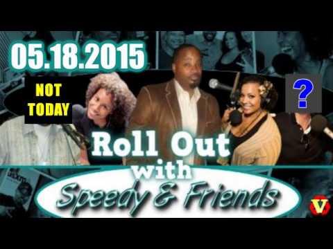 Roll Out w/ Speedy & Friends 05.18.2015