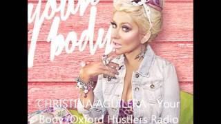CHRISTINA AGUILERA - Your Body (Oxford Hustlers Radio Edit) (2012)
