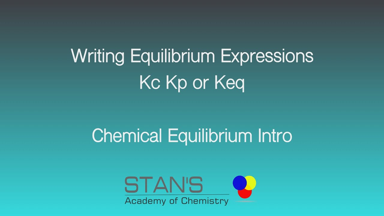 How To Write Equilibrium Constant Expressions Kc Keq Kp Basics Chemical Equilibrium