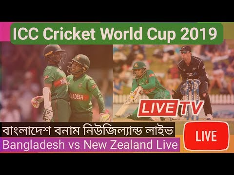 Bangladesh Vs New Zealand Live NZ Vs Ban Live Star Sports Live ICC Cricket World Cup Bangla Live