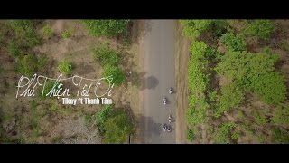 Phú Thiện Tôi Ơi !  -TiKay ft Vũ Thanh Tâm [MV Official HD]