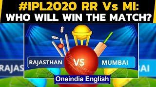 IPL 2020: RR vs MI: Mumbai Indians aim to keep the winning streak | Oneindia News