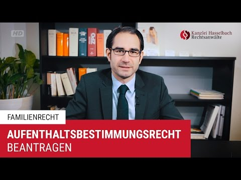 Aufenthaltsbestimmungsrecht erfolgreich beantragen – Kanzlei Hasselbach